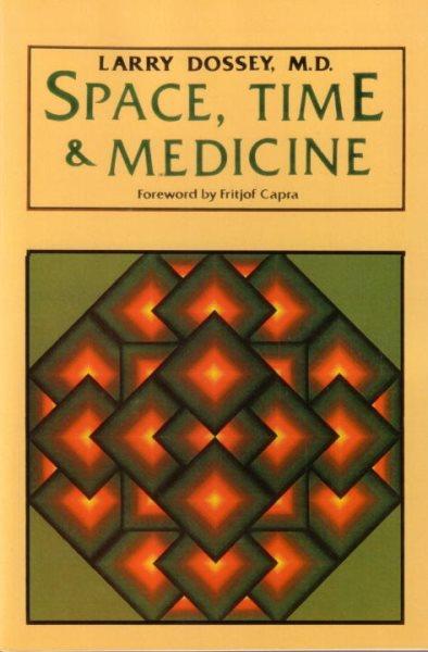 space-time-medicine-larry-dossey