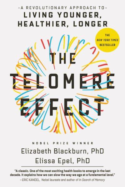 telomere-effect-elizabeth-blackburn-elissa-epel