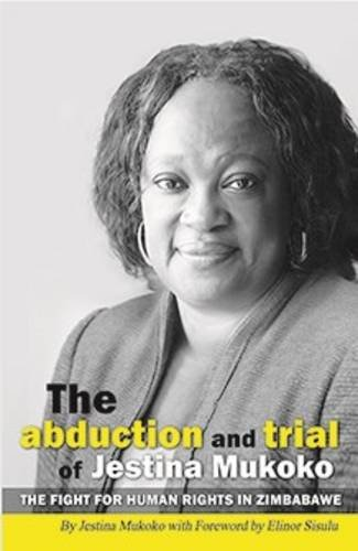 The Trial and Abduction of Jestina Mukoko